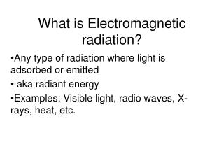 What is Electromagnetic radiation?