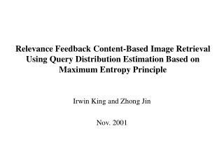 Irwin King and Zhong Jin Nov. 2001