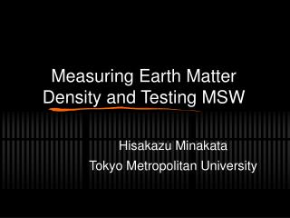 Measuring Earth Matter Density and Testing MSW