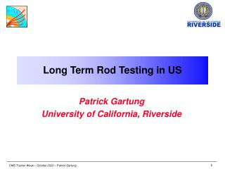 Long Term Rod Testing in US