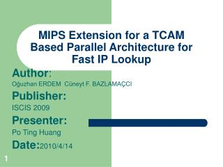 MIPS Extension for a TCAM Based Parallel Architecture for Fast IP Lookup
