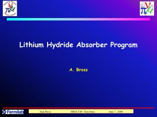 Lithium Hydride Absorber Program
