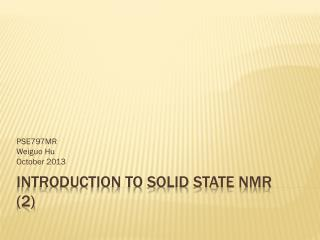 Introduction to Solid State NMR (2)