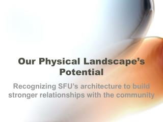 Our Physical Landscape�s Potential
