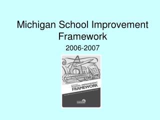 Michigan School Improvement Framework