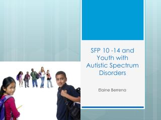 SFP 10 -14 and Youth with Autistic Spectrum Disorders