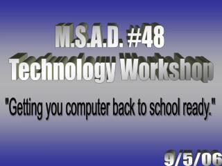 M.S.A.D. #48  Technology Workshop