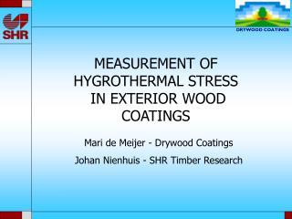 MEASUREMENT OF HYGROTHERMAL STRESS   IN EXTERIOR WOOD COATINGS