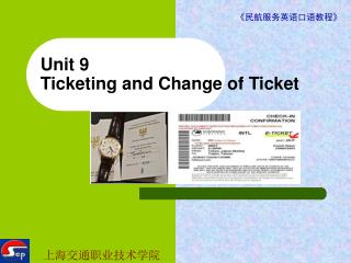 Unit 9  Ticketing and Change of Ticket