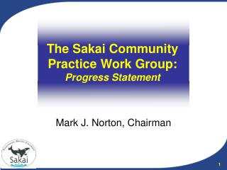 The Sakai Community Practice Work Group: Progress Statement