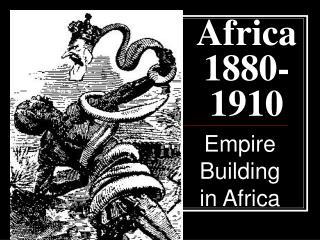 Africa    1880-1910