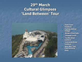 29 th  March  Cultural Glimpses  ' Land Between' Tour