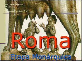 Roma Etapa Monárquica