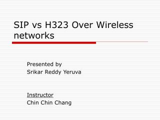 SIP vs H323 Over Wireless networks