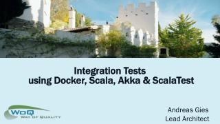 Integration Tests  using  Docker , Scala,  Akka  &  ScalaTest
