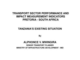 TRANSPORT SECTOR PERFORMANCE AND IMPACT MEASUREMENT INDICATORS PRETORIA - SOUTH AFRICA