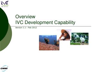 Overview IVC Development Capability