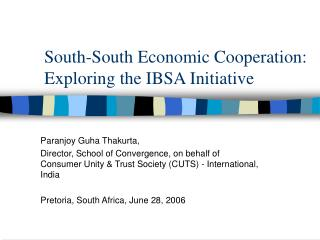 South-South Economic Cooperation: Exploring the IBSA Initiative