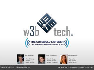 W3b Tech | 2012 | IET Competitive bidJoe Newman, Luke  Kingsnorth  & Rachel Brooks