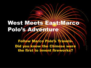 West Meets East:Marco Polo's Adventure