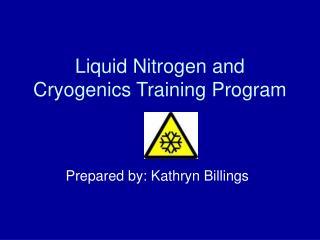 Liquid Nitrogen and Cryogenics Training Program
