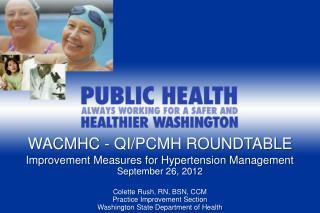 Improvement Measures for Hypertension Management September 26, 2012 Colette Rush, RN, BSN, CCM