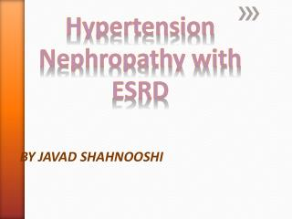 Hypertension Nephropathy with ESRD