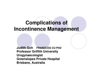 Complications of  Incontinence Management
