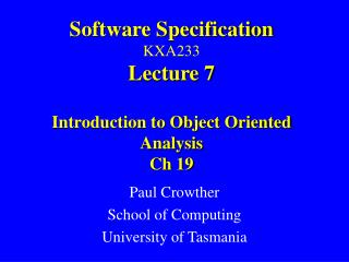 Software Specification KXA233 Lecture 7 Introduction to Object Oriented Analysis Ch 19