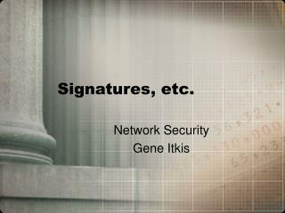 Signatures, etc.