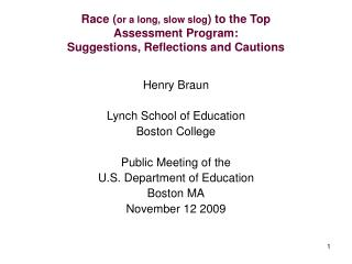 Henry Braun Lynch School of Education Boston College Public Meeting of the