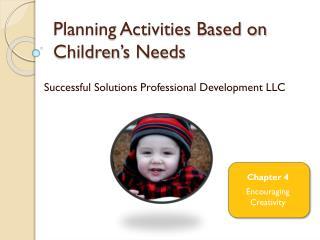 Planning Activities Based on Children's Needs