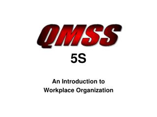 5S An Introduction to  Workplace Organization
