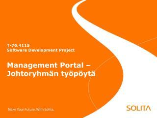 T-76.4115 Software Development Project Management Portal – Johtoryhmän työpöytä