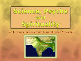Science, Psyche and Spirituality