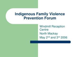 Indigenous Family Violence Prevention Forum