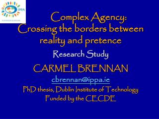Complex Agency: Crossing the borders between reality and pretence