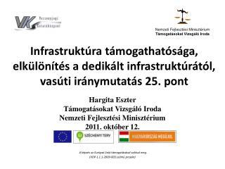 Hargita Eszter Támogatásokat Vizsgáló Iroda Nemzeti Fejlesztési Minisztérium 2011. október 12.