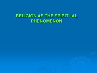 RELIGION AS THE SPIRITUAL PHENOMENON