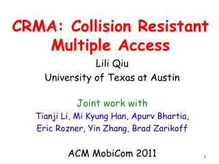 CRMA: Collision Resistant Multiple Access