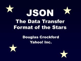 JSON The Data Transfer Format of the Stars