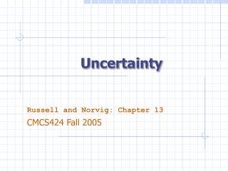 Uncertainty Russell and Norvig: Chapter 13
