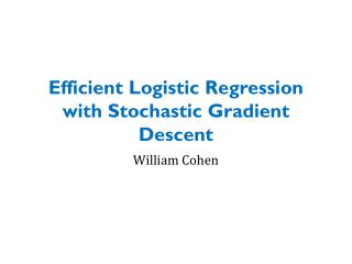 Efficient Logistic Regression with Stochastic  Gradient Descent