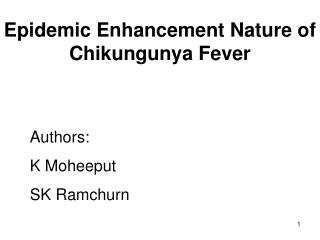 Epidemic Enhancement Nature of Chikungunya Fever