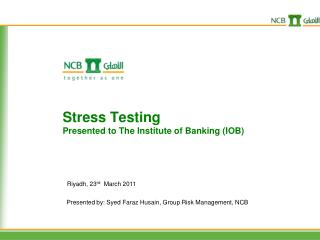 Stress Testing Presented to The Institute of Banking IOB