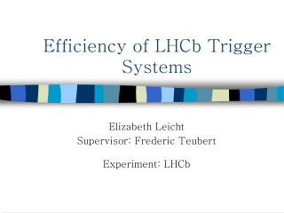 Efficiency of LHCb Trigger Systems