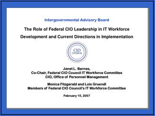 Janet L. Barnes,  Co-Chair, Federal CIO Council IT Workforce Committee