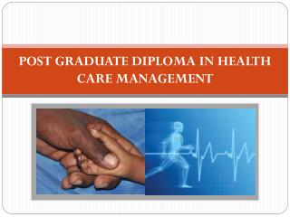 POST GRADUATE DIPLOMA IN HEALTH CARE MANAGEMENT