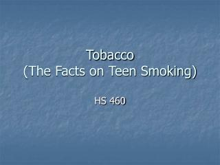 Tobacco (The Facts on Teen Smoking)