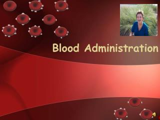 Blood Administration